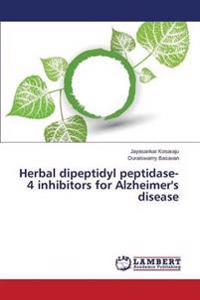 Herbal Dipeptidyl Peptidase-4 Inhibitors for Alzheimer's Disease