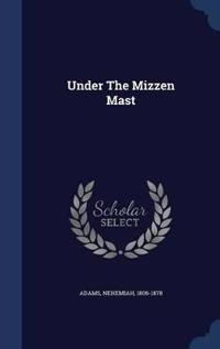 Under the Mizzen Mast