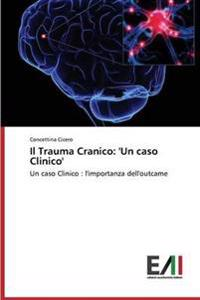 Il Trauma Cranico