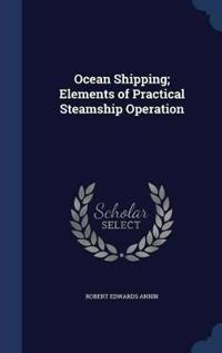 Ocean Shipping; Elements of Practical Steamship Operation