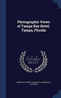 Photographic Views of Tampa Bay Hotel, Tampa, Florida