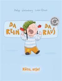 Da Rein, Da Raus! Ketu, Atje!: Kinderbuch Deutsch-Albanisch (Bilingual/Zweisprachig)