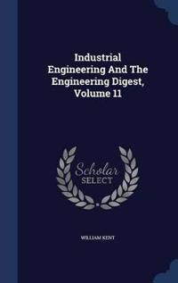 Industrial Engineering and the Engineering Digest, Volume 11