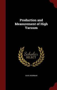 Production and Measurement of High Vacuum