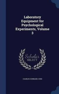 Laboratory Equipment for Psychological Experiments; Volume 3