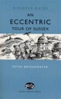 Eccentric Tour of Sussex
