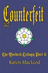 Counterfeit: Part II of the Warbeck Trilogy