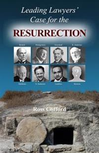Leading Lawyer's Case for the Resurrection