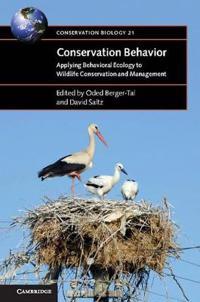 Conservation behavior - applying behavioral ecology to wildlife conservatio