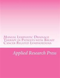 Manual Lymphatic Drainage Therapy in Patients with Breast Cancer Related Lymphoedema