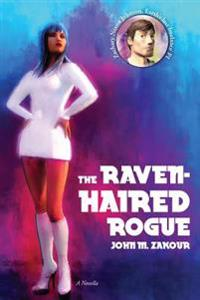 The Raven Haired Rogue: A Novella