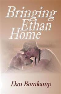 Bringing Ethan Home
