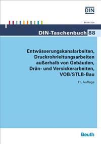 Entwässerungskanalarbeiten, Druckrohrleitungsarbeiten außerhalb von Gebäuden, Drän- und Versickerarbeiten VOB/STLB-Bau