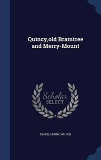 Quincy, Old Braintree and Merry-Mount