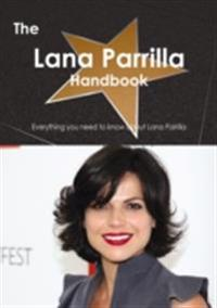 Lana Parrilla Handbook - Everything you need to know about Lana Parrilla