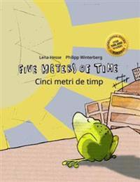 Five Meters of Time/Cinci Metri de Timp: Children's Picture Book English-Romanian (Bilingual Edition/Dual Language)