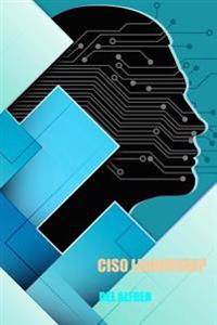 Ciso Leadership: Cyber Security Top Cop