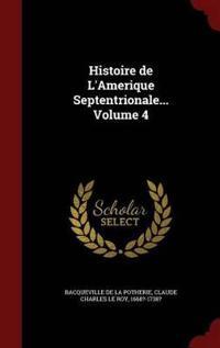 Histoire de L'Amerique Septentrionale..; Volume 4