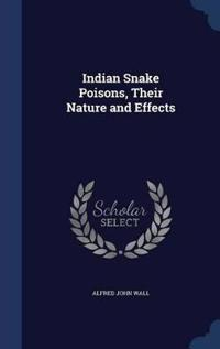 Indian Snake Poisons, Their Nature and Effects