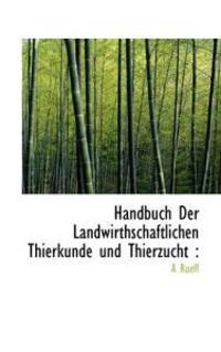 Handbuch Der Landwirthschaftlichen Thierkunde Und Thierzucht