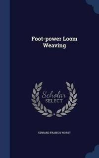 Foot-Power Loom Weaving
