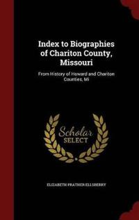 Index to Biographies of Chariton County, Missouri