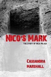 Nico's Mark: The Story of Nico Polasi