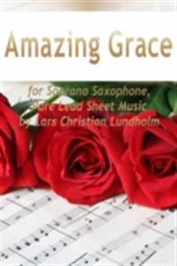 Amazing Grace for Soprano Saxophone, Pure Lead Sheet Music by Lars Christian Lundholm