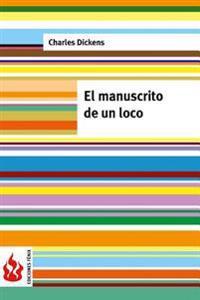 El Manuscrito de Un Loco: (Low Cost). Edicion Limitada