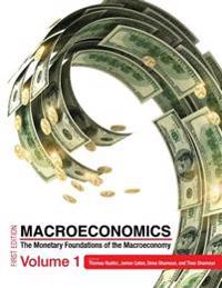 Macroeconomics: The Monetary Foundations of the Macroeconomy Volume 1