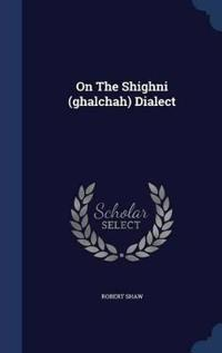 On the Shighni (Ghalchah) Dialect