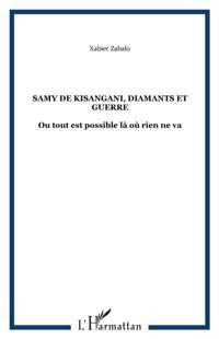 Samy de Kisangani, diamants et guerre