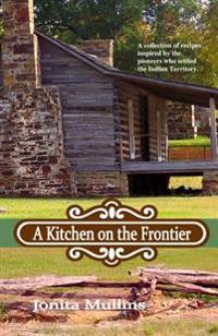 A Kitchen on the Frontier