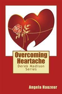 Overcoming Heartache
