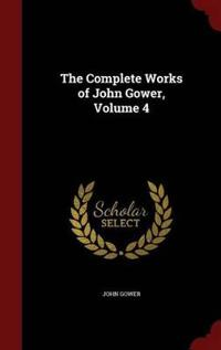 The Complete Works of John Gower, Volume 4
