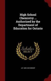 High School Chemistry ... Authorized by the Department of Education for Ontario