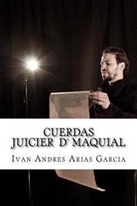 Cuerdas El Juicio Maquial: Proyecto Maquial