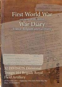 32 DIVISION Divisional Troops 164 Brigade Royal Field Artillery : 29 December 1915 - 1 September 1916 (First World War, War Diary, WO95/2380/5)