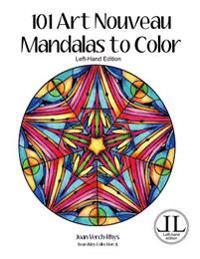 101 Art Nouveau Mandalas to Color - Left-Hand Edition: Beardsley Collection 3l