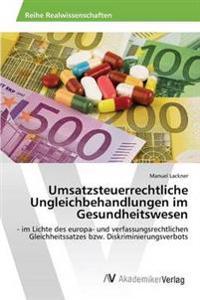 Umsatzsteuerrechtliche Ungleichbehandlungen Im Gesundheitswesen