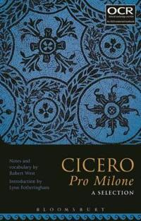 Cicero Pro Milone: A Selection