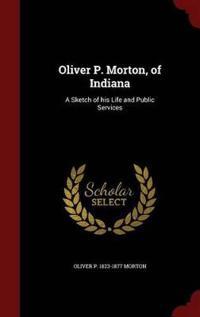 Oliver P. Morton, of Indiana
