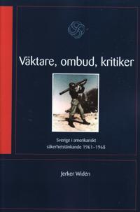 Väktare, ombud, kritiker : Sverige i amerikanskt säkerhetstänkande 1961-68