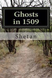 Ghosts in 1509