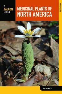 A Falcon Guide Medicinal Plants of North America