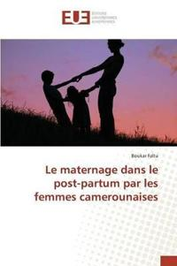 Le Maternage Dans Le Post-Partum Par Les Femmes Camerounaises