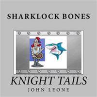 Sharklock Bones: Knight Tails