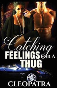 Catching Feelings for a Thug