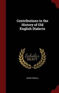 Contributions to the History of Old English Dialects