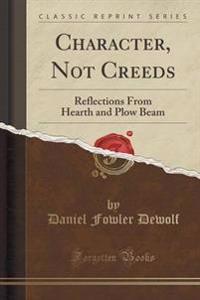 Character, Not Creeds